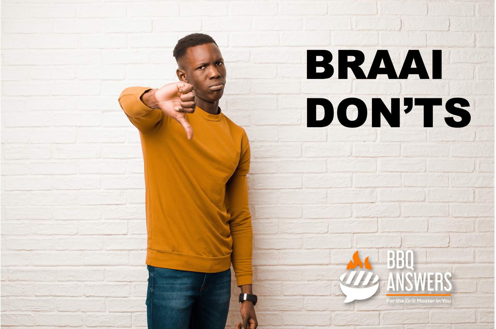 Braai Don'ts | African BBQ | BBQanswers
