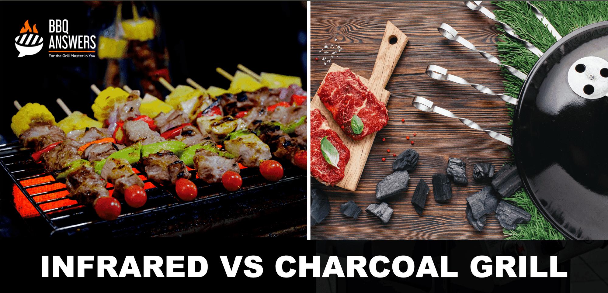 Infrared Vs. Charcoal Grills: Latest Tech Vs. Greatest Taste